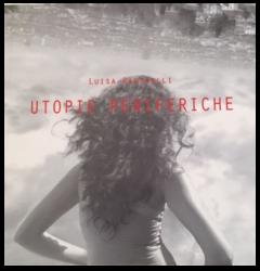 Luisa Raffaelli, Utopie Periferiche